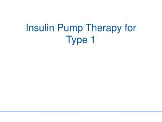 Insulin Pump Therapy for Type 1