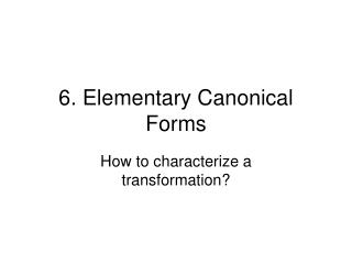 6. Elementary Canonical Forms
