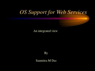 OS Support for Web Services