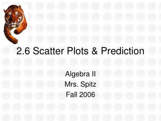 2.6 Scatter Plots & Prediction