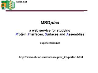 MSD pisa a web service for studying P rotein I nterfaces, S urfaces and A ssemblies