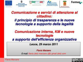 Lecce, 29 marzo 2011 Flavia Marzano E-mail: flavia (dot) marzano (@) gmail (dot) com