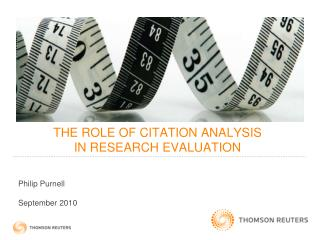 THE ROLE OF CITATION ANALYSIS  IN RESEARCH EVALUATION