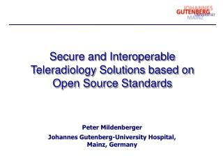 Secure and Interoperable Teleradiology Solutions based on Open Source Standards