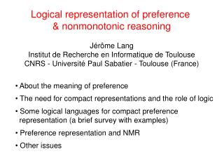 Logical representation of preference  & nonmonotonic reasoning Jérôme Lang