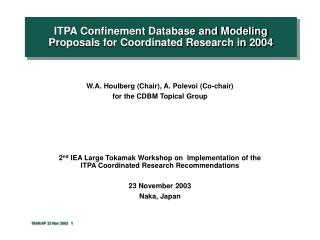ITPA Confinement Database and Modeling Proposals for Coordinated Research in 2004