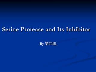 Serine Protease and Its Inhibitor