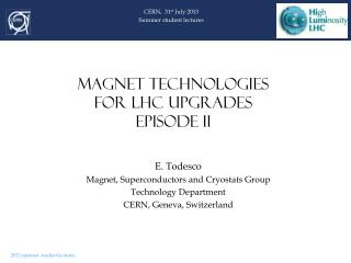 MAGNET TECHNOLOGIES  FOR LHC UPGRADES episode II