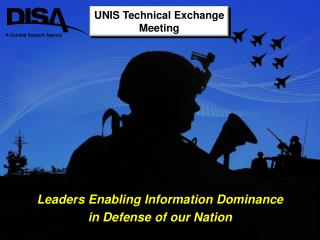 Leaders Enabling Information Dominance  in Defense of our Nation