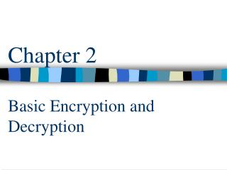 Chapter 2 Basic Encryption and Decryption