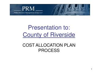 Presentation to: County of Riverside