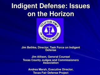 Indigent Defense: Issues on the Horizon