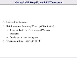 Meeting 9 - RL Wrap Up and B&W Tournament