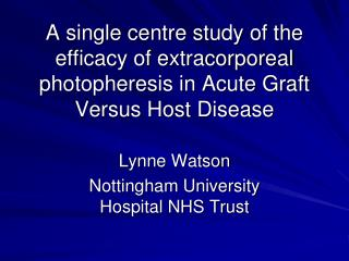 A single centre study of the efficacy of extracorporeal photopheresis in Acute Graft Versus Host Disease
