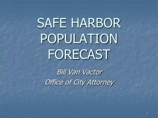 SAFE HARBOR POPULATION FORECAST