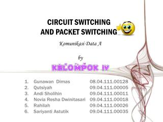 CIRCUIT SWITCHING AND PACKET SWITCHING