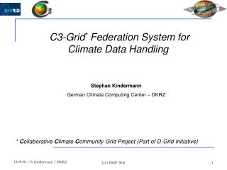 C3-Grid *  Federation System for Climate Data Handling