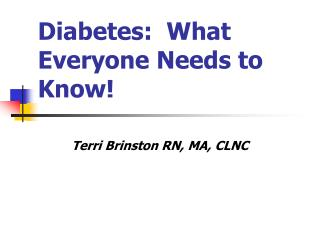 Diabetes:  What Everyone Needs to Know!