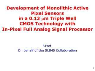 Development of Monolithic Active Pixel Sensors  in a 0.13 mm Triple Well  CMOS Technology with  In-Pixel Full Analog Sig