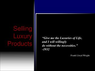 Selling  Luxury  Products