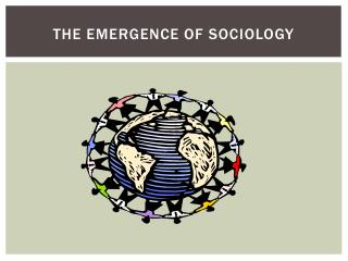 emmergency of sociology 15 emergence of sociology in europe the ills of colonialism indians were economically exploited, politically bonded, socially humiliated, culturally bereft.