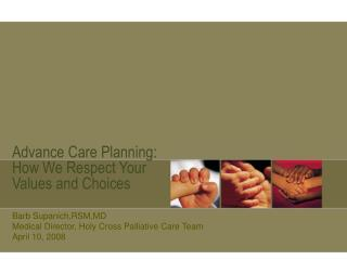 Advance Care Planning: How We Respect Your Values and Choices