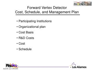 Forward Vertex Detector Cost, Schedule, and Management Plan