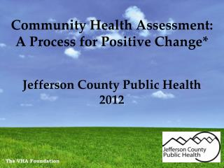 Community Health Assessment:  A Process for Positive Change*