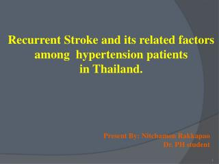 Recurrent Stroke and its related factors  among  hypertension  patients  in Thailand.