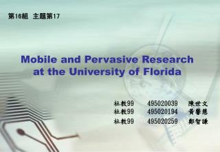 Mobile and Pervasive Research  at the University of Florida