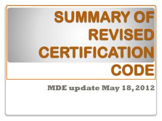 SUMMARY OF   REVISED     CERTIFICATION CODE