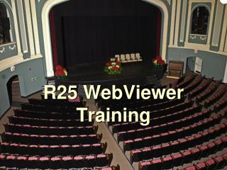 R25 WebViewer Training