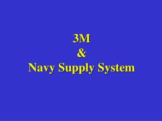 3M  &  Navy Supply System