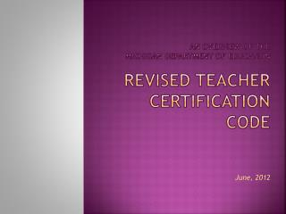 an Overview of the  Michigan Department of Education revised teacher certification code