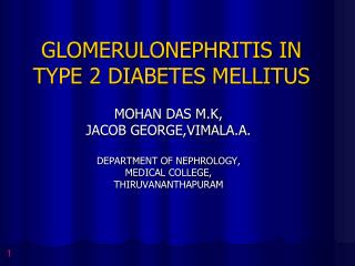 GLOMERULONEPHRITIS IN TYPE 2 DIABETES MELLITUS