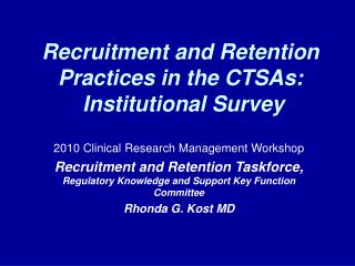 Recruitment and Retention Practices in the CTSAs:  Institutional Survey