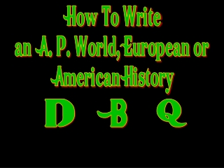 How To Write an A. P. World, European or American History