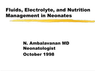 Fluids, Electrolyte, and Nutrition Management in Neonates