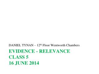 EVIDENCE - RELEVANCE Class 5 16 June 2014