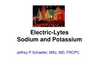 Electric-Lytes Sodium and Potassium