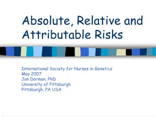 Absolute, Relative and Attributable Risks
