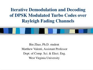 Iterative Demodulation and Decoding of DPSK Modulated Turbo Codes over Rayleigh Fading Channels