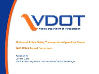 McConnell Public Safety Transportation Operations Center 2008 ITSVA Annual Conference