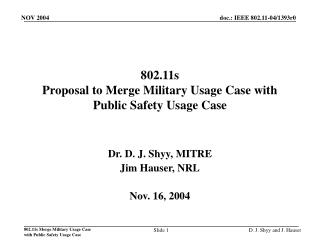 802.11s Proposal to Merge Military Usage Case with Public Safety Usage Case
