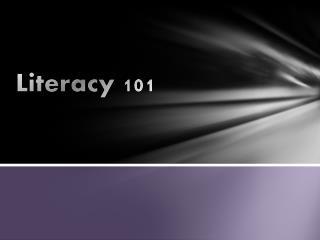 Literacy 101