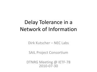 Delay Tolerance in a Network of Information
