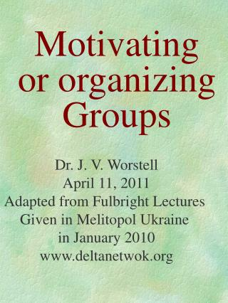 Motivating or organizing Groups