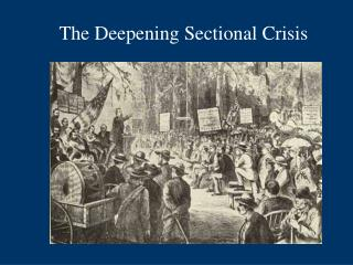 The Deepening Sectional Crisis