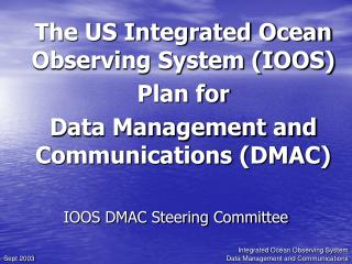 The US Integrated Ocean Observing System (IOOS) Plan for Data Management and Communications (DMAC)