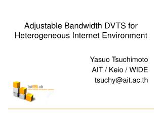 Adjustable Bandwidth DVTS for Heterogeneous Internet Environment